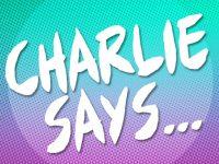 Charlie-Says