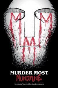 Murder Most Mundane