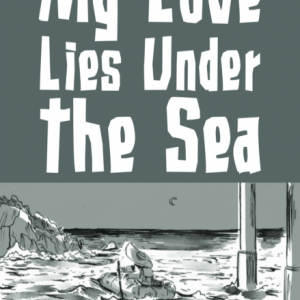 My Love Lies Beneath The Sea