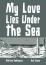 My Love Lies Beneath The Sea