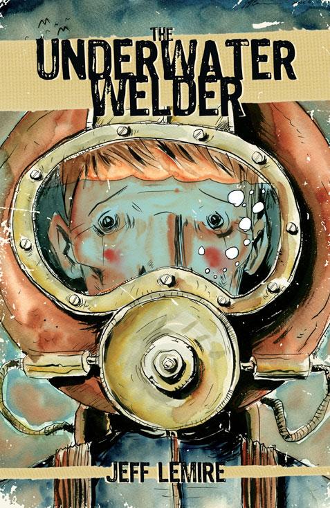 Pipedream Pull List: The Underwater Welder by Jeff Lemire (Top Shelf Comix)